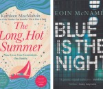 The Long, Hot Summer by Kathleen MacMahon and Blue is the Night by Eoin McNamee